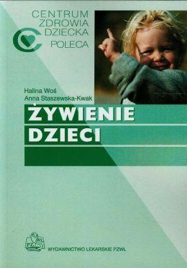 Żywienie dzieci - Anna Staszewska-Kwak, Halina Woś   PZWL, 2008