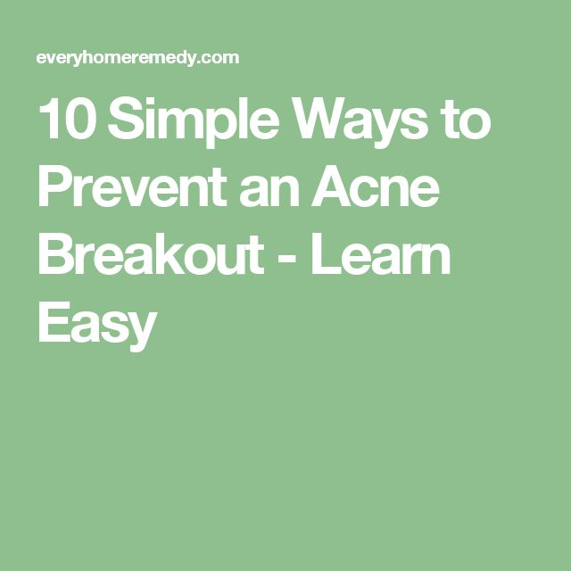 10 Simple Ways to Prevent an Acne Breakout - Learn Easy