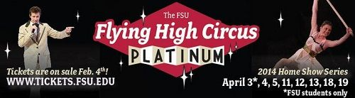 Tickets are on sale now for the The FSU Flying High Circus Spring 2014 Home Show Series.