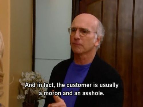"""Curb Your Enthusiasm. """"The customer is always right ..."""""""