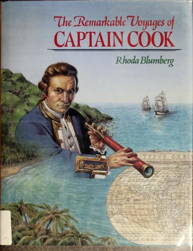 The remarkable voyages of Captain Cook by Rhoda Blumberg, 137 pgs.