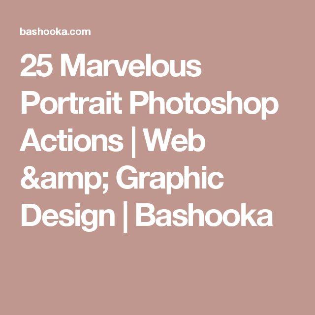25 Marvelous Portrait Photoshop Actions   Web & Graphic Design   Bashooka