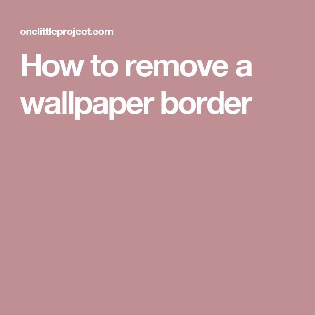 how to remove border from walls free wallpaper