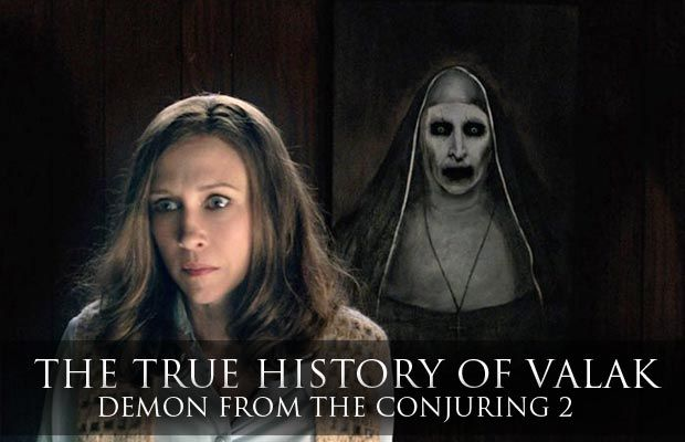 In The Conjuring 2, Ed and Lorraine Warren battle a terrifying demon named Valak, but the history of the hideous nun has its roots in real demonic lore as the king of hell itself.