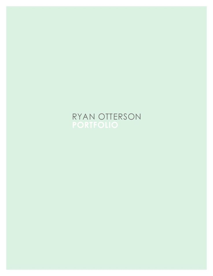 Ryan Otterson 2014 Portfolio  Portfolio of Graduate / Undergraduate works from…