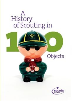 Scout Heritage: A History of Scouting in 100 Objects  See the story of Scouting illustrated from its earliest beginnings to the present day with this wonderful full colour book showing you a badge that went to the moon and a copy of Scouting for Boys that travelled all the way to the South Pole!  Available from Scout Shops at scouts.org.uk/shop