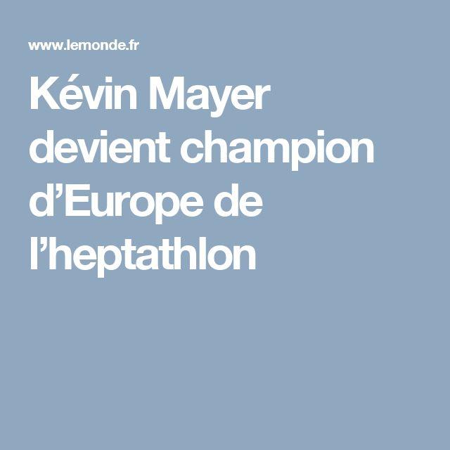 Kévin Mayer devient champion d'Europe de l'heptathlon