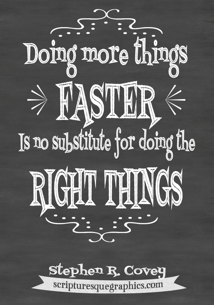 Stephen R Covey Chalkboard quote. Do the Right Things http://scripturesquegraphics.com/do-the-right-thing-stephen-covey/ Click the image to read the short devotional