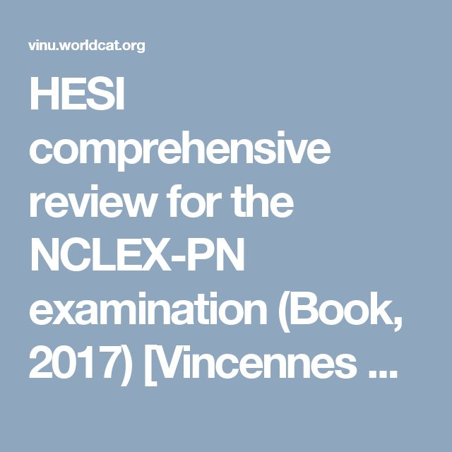 HESI comprehensive review for the NCLEX-PN examination (Book, 2017) [Vincennes University]