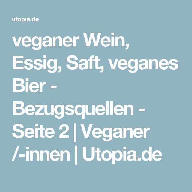 veganer Wein, Essig, Saft, veganes Bier - Bezugsquellen - Seite 2 | Veganer /-innen | Utopia.de