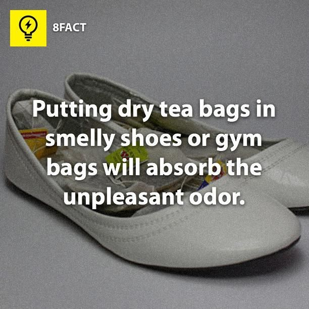 Putting dry tea bags in smelly shoes or gym bags will absorb the unpleasant odor.