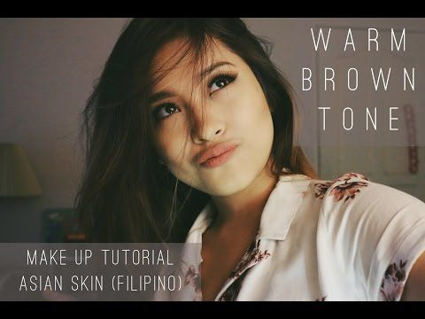 Warm Brown Tone Make Up Tutorial | Asian Skin (Filipino) - YouTube