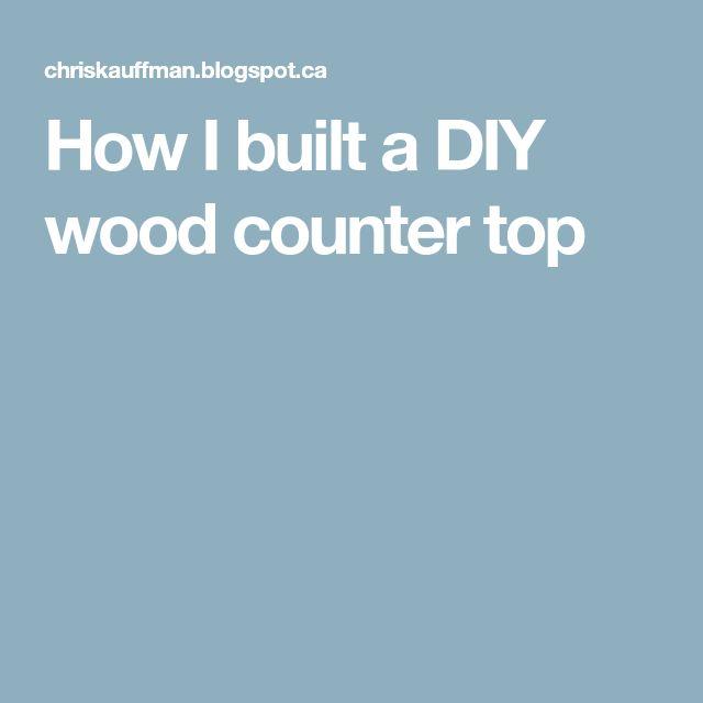 How I built a DIY wood counter top
