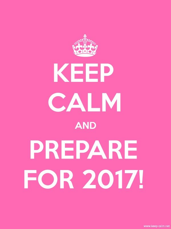 KEEP+CALM+AND+PREPARE+FOR+2017!+-+white/pink