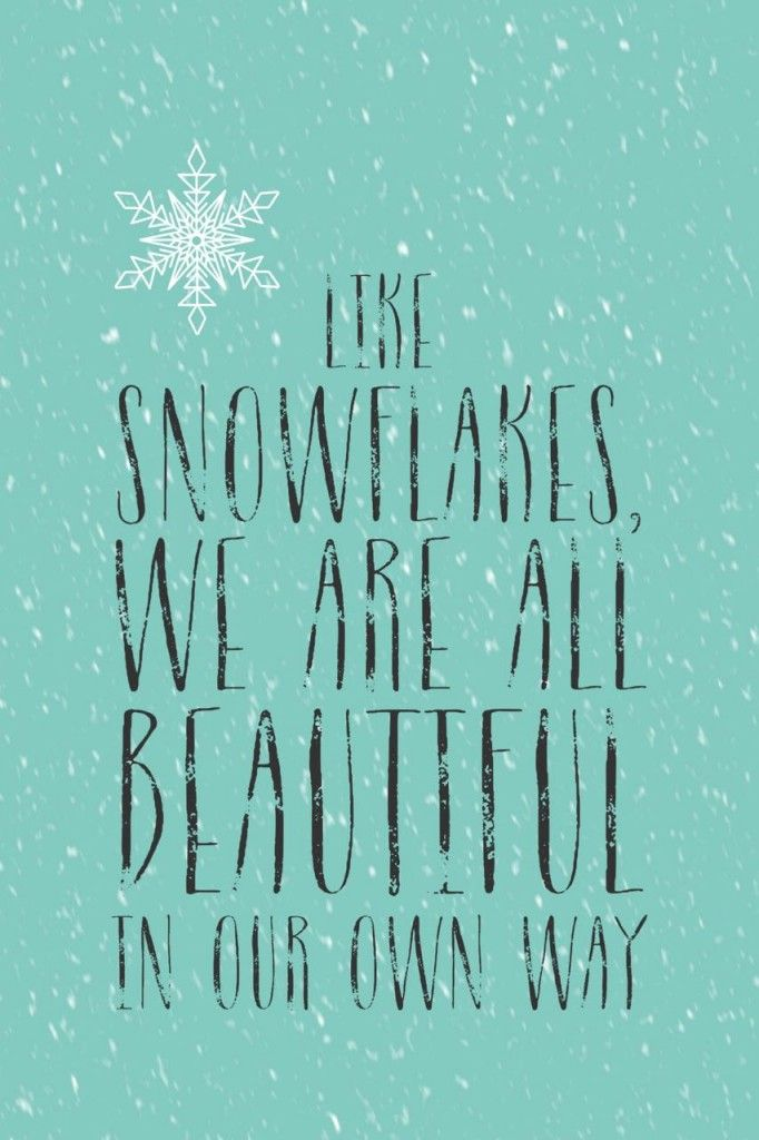Free printable. Free winter printable. Like snowflakes we are all beautiful in our own way.