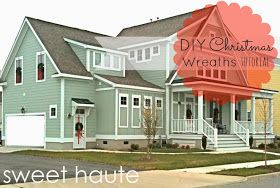 SWEET HAUTE: Outdoor Christmas Wreaths Decorations Tutorial...I just like the house:) G.