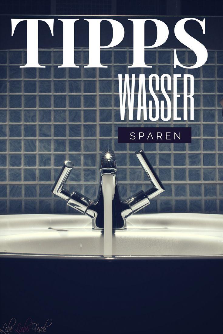 Tipps, wie man Wasser sparen kann Wasser sparen, Sparen