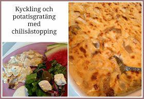 Linda´s Goda: Kyckling och potatisgratäng med chilisåstopping