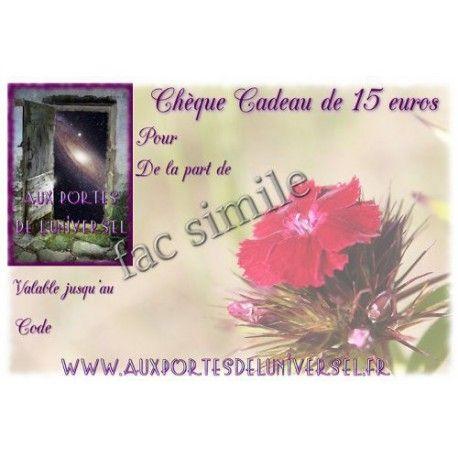 Chèque Cadeau d'un montant de 15€,  Valable 1 an à compter de la date d'achat sur l'intégralité de la boutique Aux Portes de l'Universel.