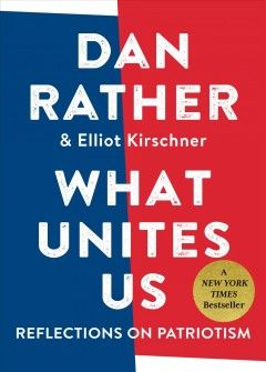 best essay on patriotism ideas gc news  what unites us reflections on patriotism by dan rather elliot kirschner at a moment of crisis over our national identity venerated journalist dan rather
