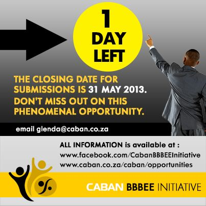 1 day to closing date for submission of CABAN BBBEE Initiative