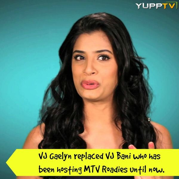 VJ Gaelyn is a model and VJ who has turned into host for this season of MTV Roadies, replacing Bani.