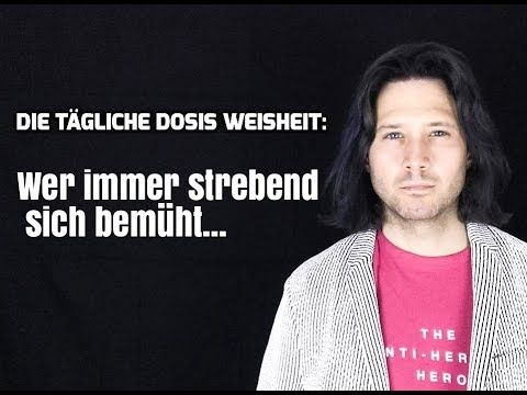 Wer immer strebend sich  bemüht: https://youtu.be/SXxt2MsHjQ4 * #Goethe
