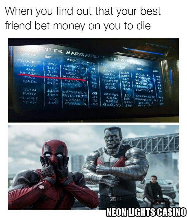 #meme #casino #gambling #betting #deadpool #xmen #marvel #bestfriend