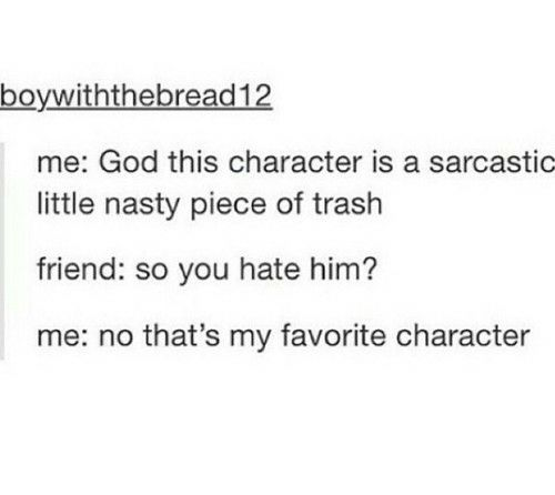 this is always me with the 'antagonists'