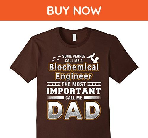 Mens BeeTee: Important Call Me Biochemical Engineer Dad T-Shirt 3XL Brown - Careers professions shirts (*Amazon Partner-Link)