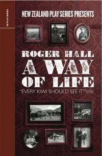 A Way Of Life by Roger Hall | Playmarket 2010