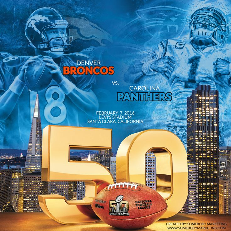 Keeping up the annual Super Bowl design tradition ... Super Bowl 50 | February 7, 2016 Denver Broncos vs. Carolina Panthers