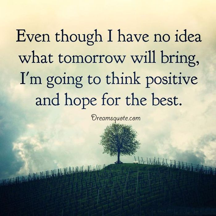 Positive quotes about life 'Think Positive and Hope for the Best quotes on life
