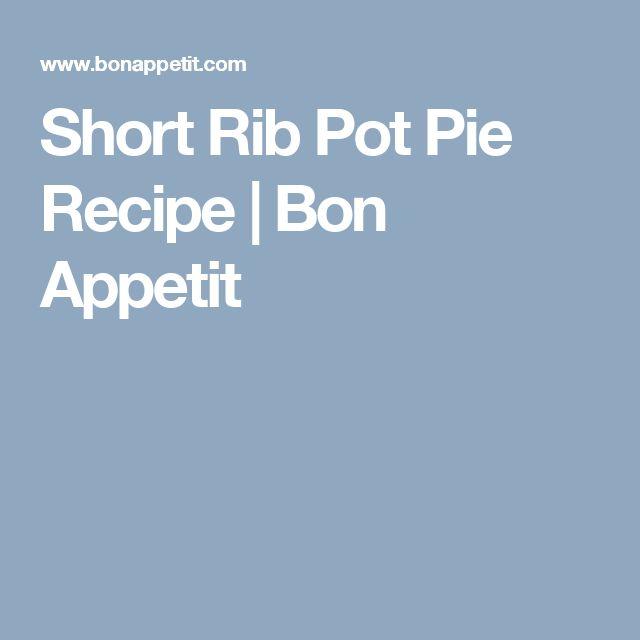 Short Rib Pot Pie Recipe | Bon Appetit
