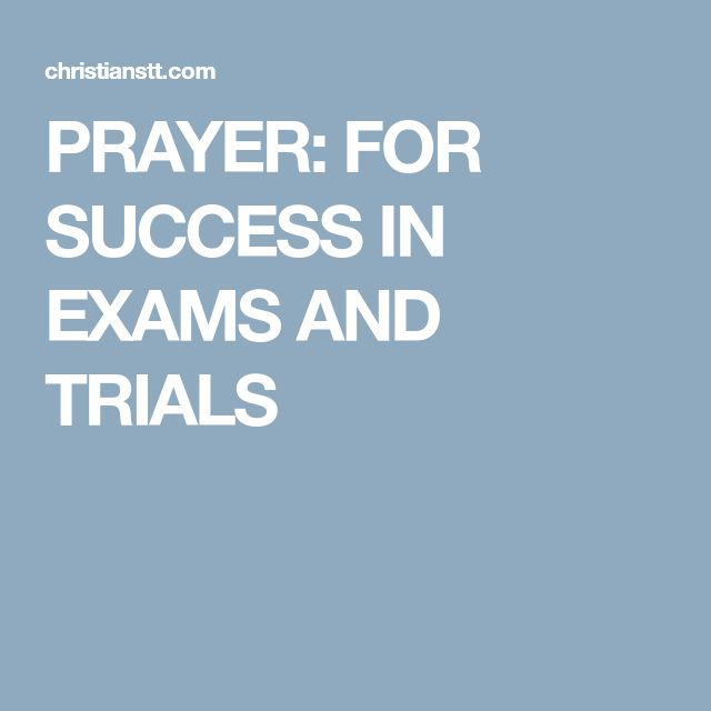 PRAYER: FOR SUCCESS IN EXAMS AND TRIALS