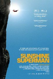 Sunshine Superman (2014)  PG  6.8   A heart-racing documentary portrait of Carl Boenish, the father of the BASE jumping movement, whose early passion for skydiving led him to ever more spectacular -and dangerous- feats of foot-launched human flight.