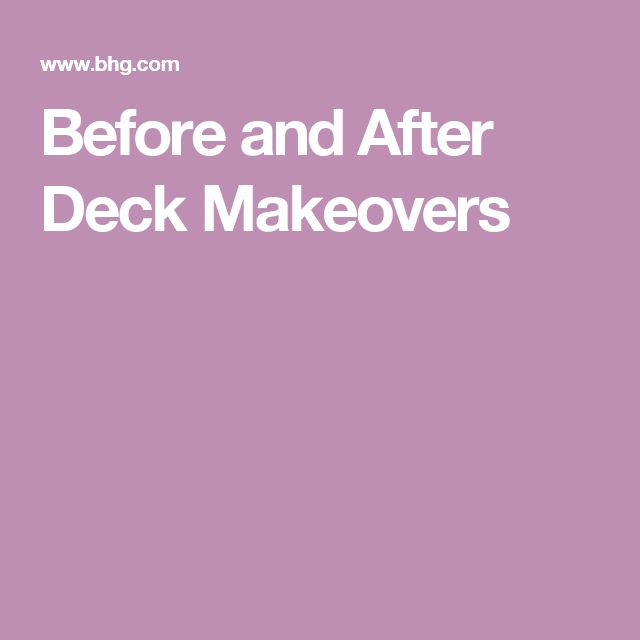 Before and After Deck Makeovers