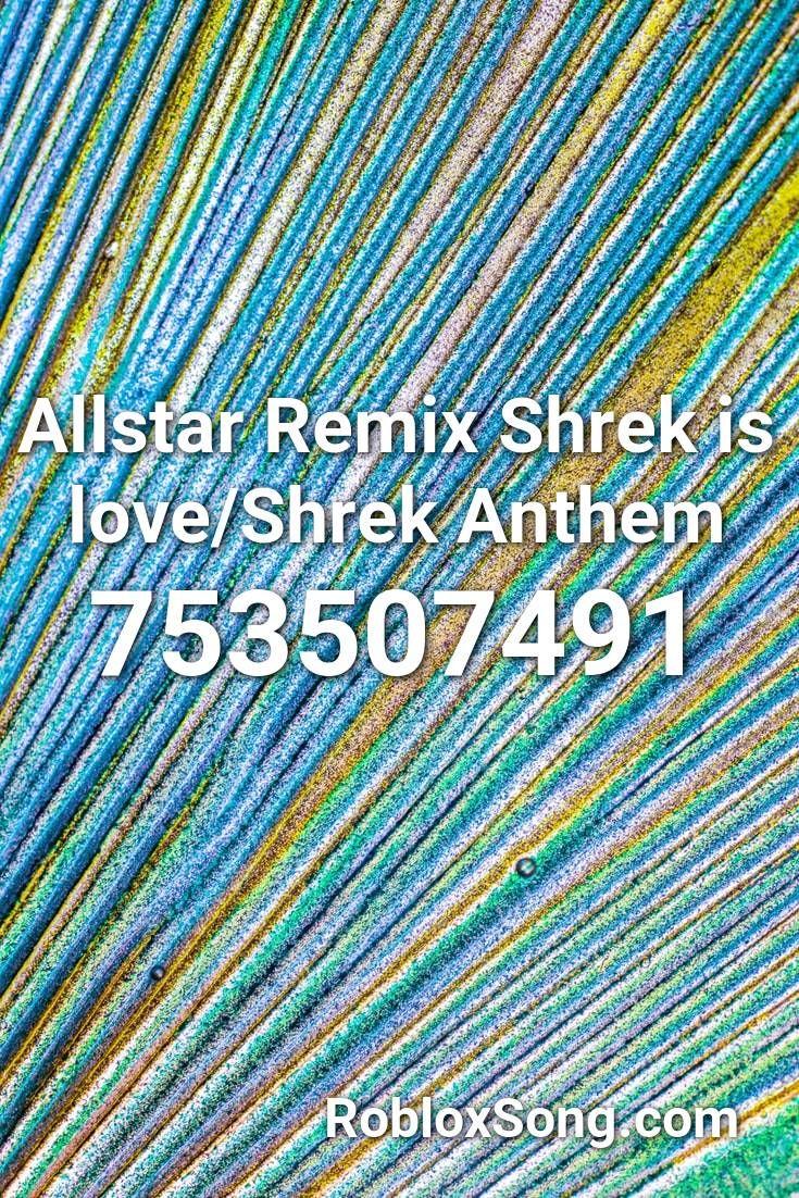 Allstar Remix Shrek Is Love Shrek Anthem Roblox Id Roblox Music