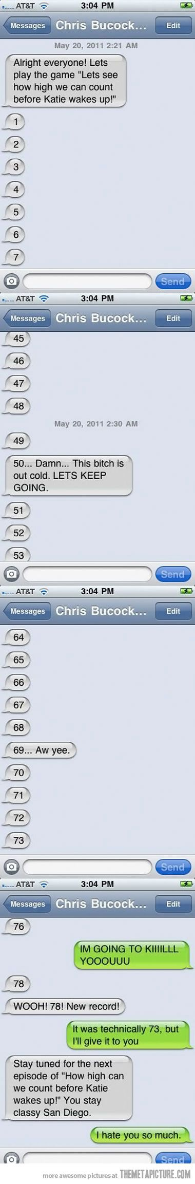 I'd kill someone if I woke up and had this many text messages.  Let's play a game…