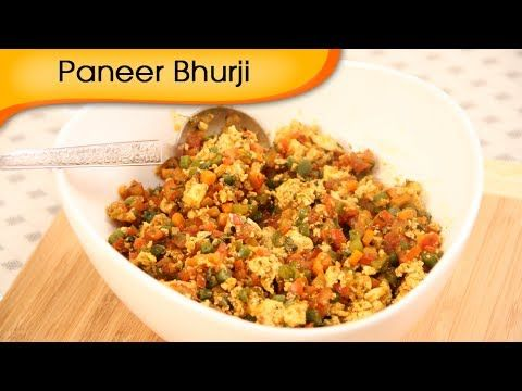 Paneer Bhurji - Scrambled Cottage Cheese Recipe by Ruchi Bharani - Veget...