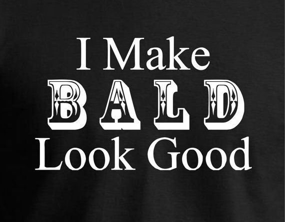 Bald is the new sexy. Bald is beautiful. I Make BALD by JedaTees