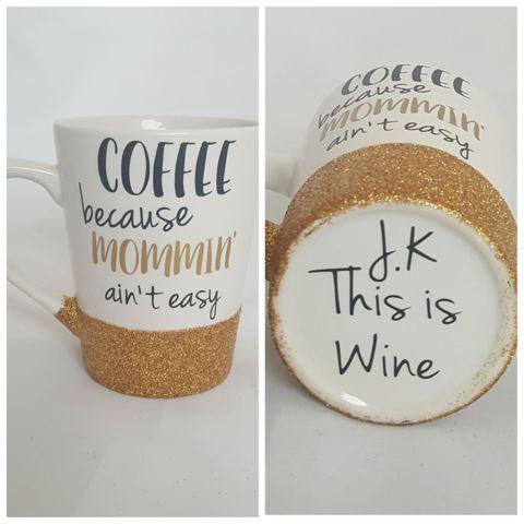 Mommin' Ain't Easy Mug, Mom Mug, Mother's Day Mug, This Is Wine Mug