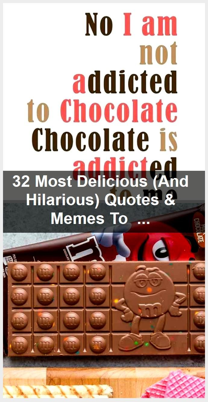 32 Most Delicious And Hilarious Quotes Memes To Celebrate National Chocolate Day