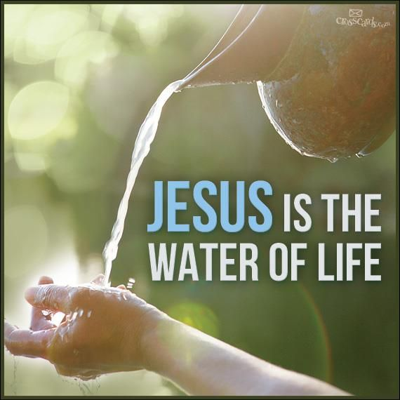 Jesus is the Water of Life