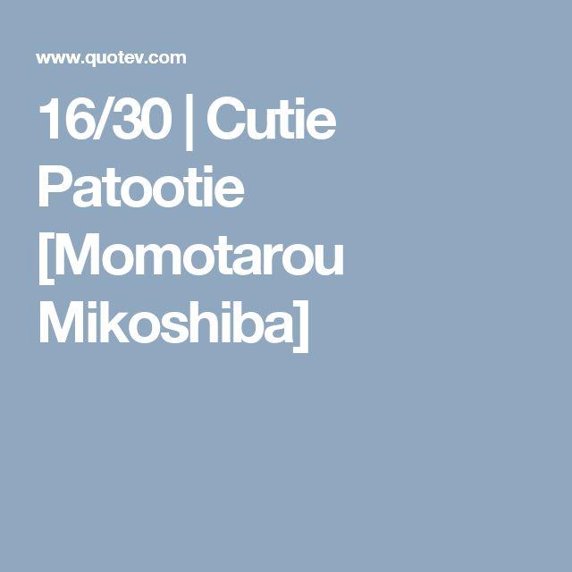 16/30   Cutie Patootie [Momotarou Mikoshiba]
