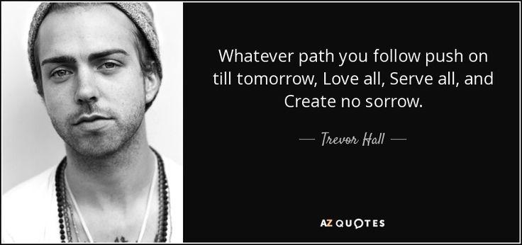 Trevor Hall - Love All, Serve All, & Create No Sorrow