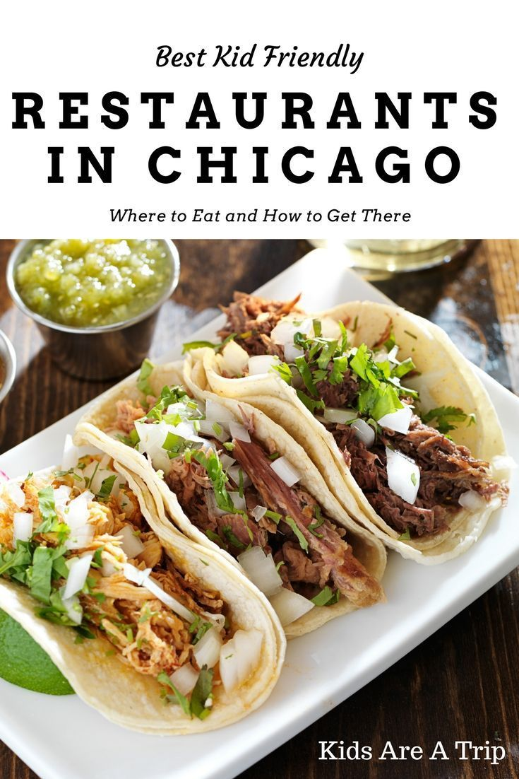 Best Kid Friendly Restaurants In Chicago Family Travel Tips Pinterest Tacos Food And Recipes
