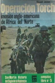 OPERACIÓN TORCH, INVASIÓN ANGLO-AMERICANA DE ÁFRICA DEL NORTE