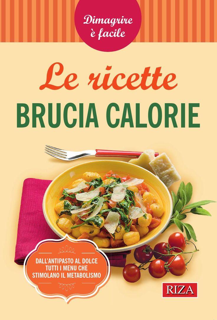 Le ricette brucia calorie by Edizioni Riza - issuu