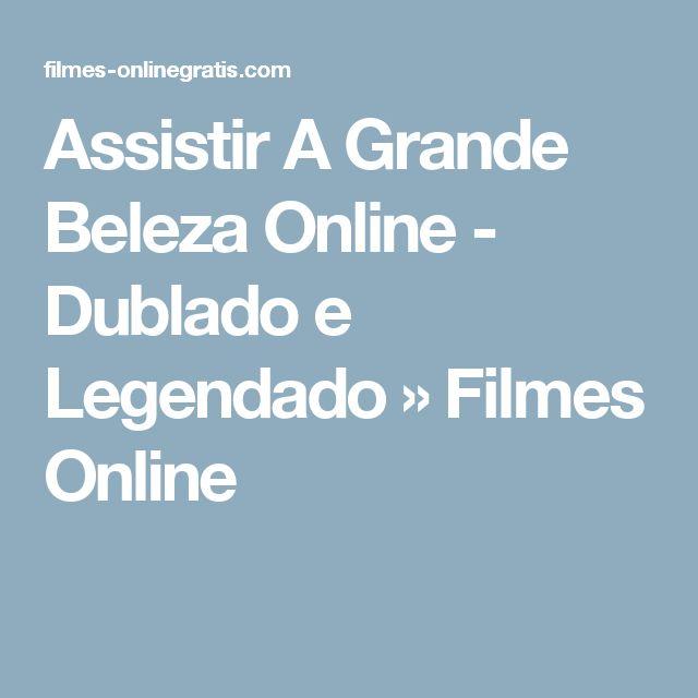 Assistir A Grande Beleza Online - Dublado e Legendado » Filmes Online